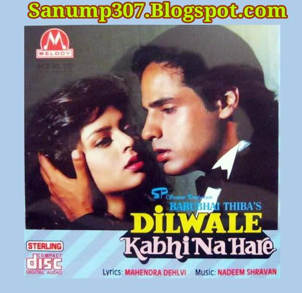 Kumar Sanu All Mp3 Song: Dilwale Kabhi Na Hare 1992 Mp3 Song