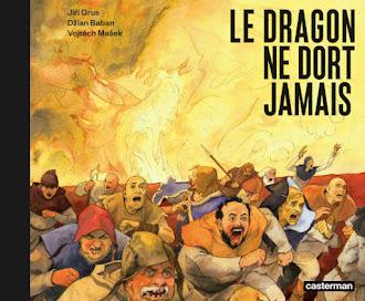 Le Dragon ne dort jamais, une BD des éditions Casterman