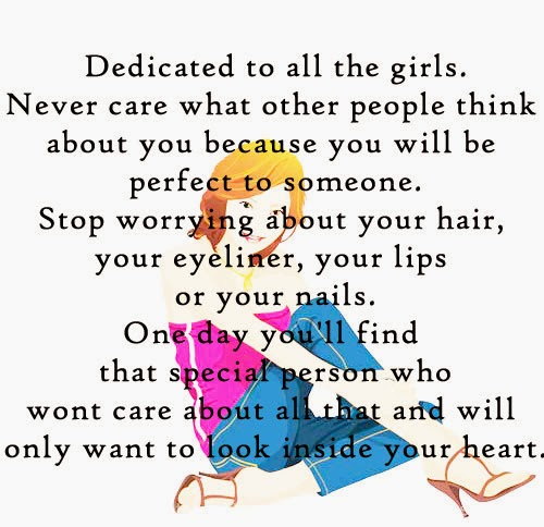 Quotes About Caring For Someone Special: Dedicated To All The Girls. Never Care What Other People