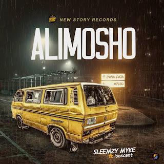 Sleemzy Myke Ft. Iso Scent - Alimosho