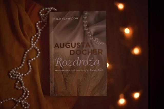 """Augusta Docher - ,,Rozdroża"""" (recenzja przedpremierowa)"""