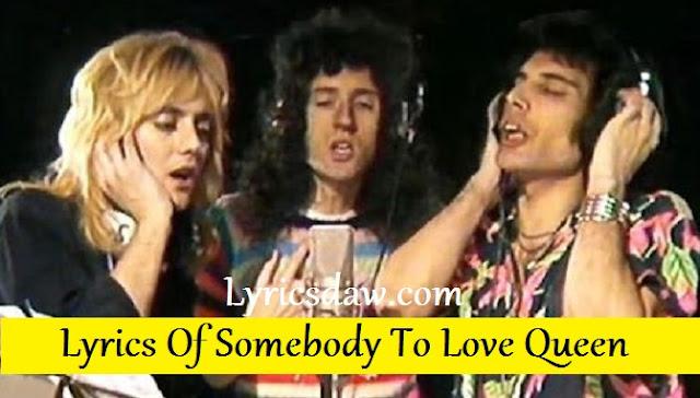 Lyrics Of Somebody To Love Queen