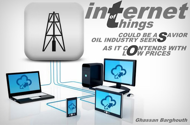 "ENERGY | ""Internet of Things"" Could be Savior Oil Industry Seeks as it Contends with Low Prices"