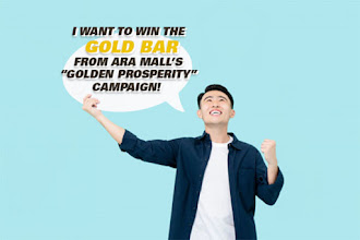 "Win Gold Bars from the ""GOLDEN PROSPERITY"" Campaign by ARA Malls this Chinese New Year!"