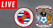 Coventry City vs ReadingLIVE STREAM streaming