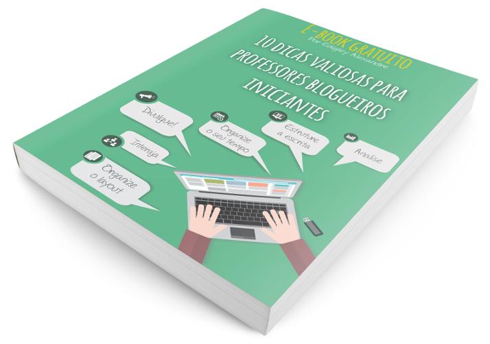 E-book: 10 dicas valiosas para professores blogueiros iniciantes