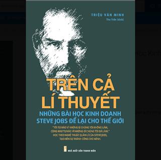 Trên Cả Lí Thuyết - Những Bài Học Kinh Doanh Steve Jobs Để Lại Cho Thế Giới ebook PDF-EPUB-AWZ3-PRC-MOBI