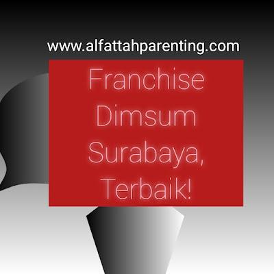Franchise Dimsum Surabaya, Dimsum Mbledos Menjadi Andalan Arek-arek Suroboyo