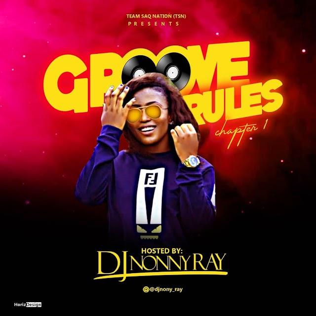 [Mixtape] Female DJ Nonny Ray - Groove Rules Chapter 1 Mixtape