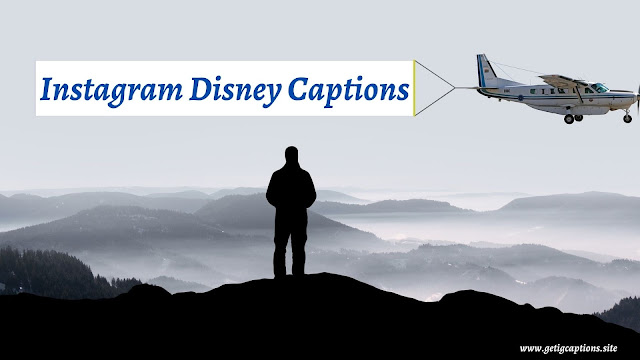 Disney Captions,Instagram Disney Captions,Disney Captions For Instagram