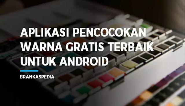 Aplikasi pencocokan warna terbaik Android