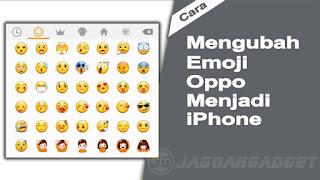 Cara Merubah Emoji Oppo menjadi iPhone