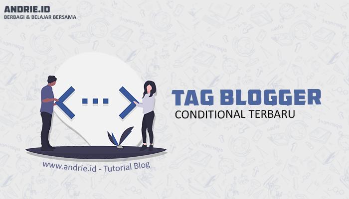 Lengkap Tag Conditional Blogger AMP dan Non AMP Terbaru dan Cara Menggunakannya