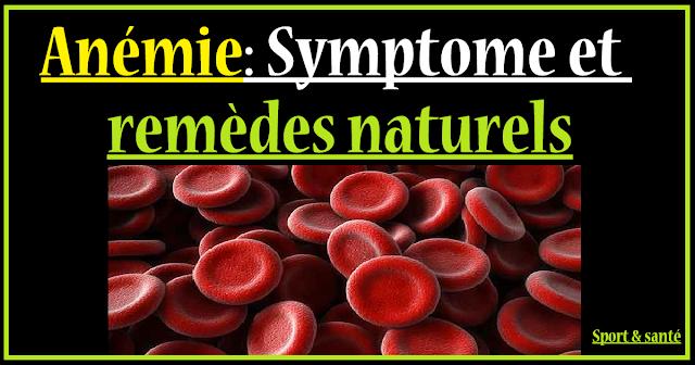 Anemie: Symptome et remèdes naturels