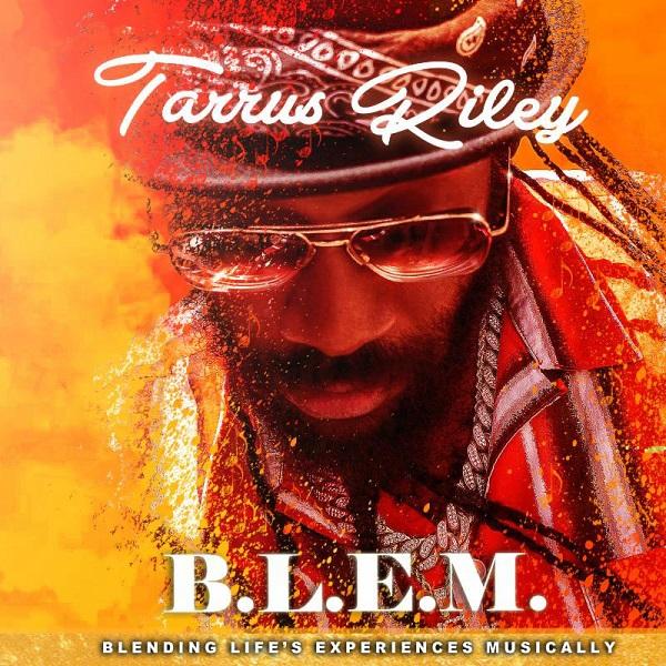 TARRUS RILEY - B.L.E.M. - 2019