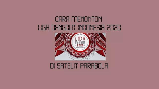 Cara Menonton Liga Dangdut Indonesia di Parabola