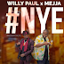 New Video|Willy Paul Ft Mejja-NYE|Download Audio Mp3