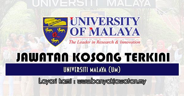 Jawatan Kosong 2019 di Universiti Malaya (UM)