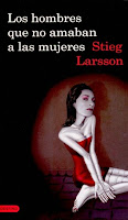 Millennium I: Los Hombres Que No Amaban A Las Mujeres, de Stieg Larsson