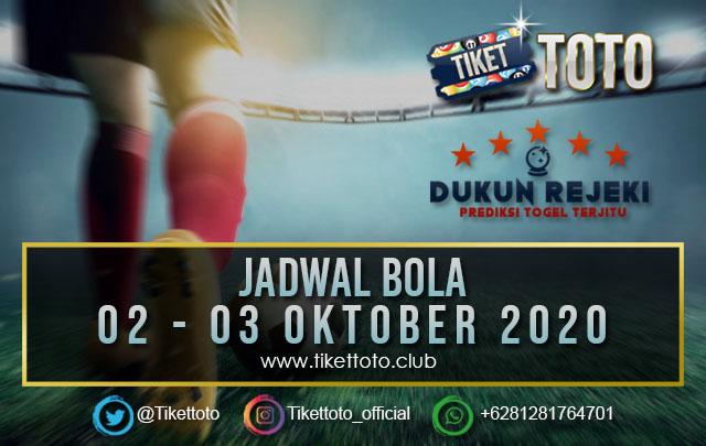 JADWAL PERTANDINGAN BOLA 02 – 03 OKTOBER 2020