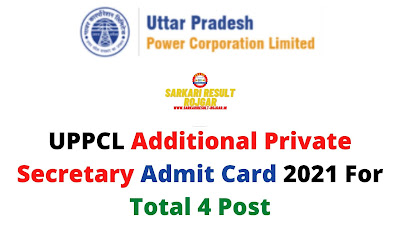 UPPCL Additional Private Secretary Admit Card 2021 For Total 4 Post