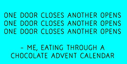 One door closes another one opens..... #Christmashumor