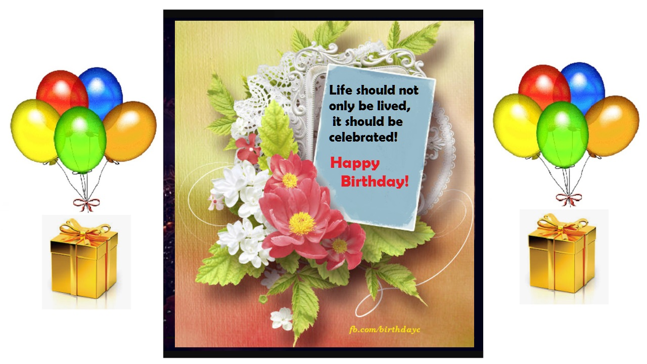 Flowering meaningful textual birthday celebration card happy life should not only be lived it should be celebrated happy birthday m4hsunfo