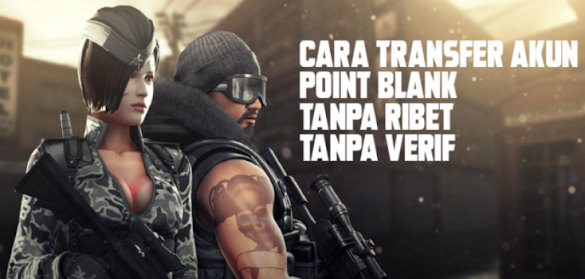 Ayo Buruan Transfer Akun Point Blank Tanpa Verifikasi!