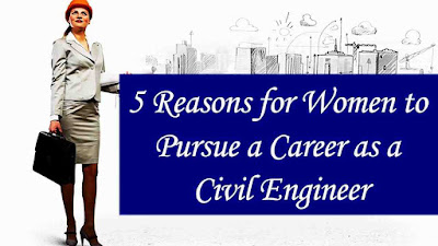 Why women should pursue a career in Civil Engineering