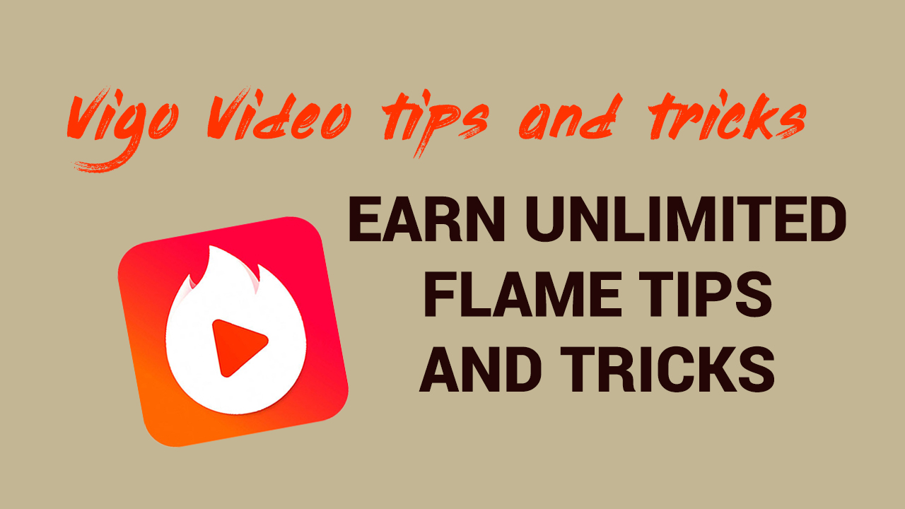 How to Get Unlimited Flame on Vigo Video or Hypstar | Tips
