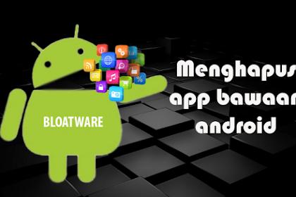 Cara Menghapus Aplikasi Bawaan (Bloatware) Di Android Tanpa Root