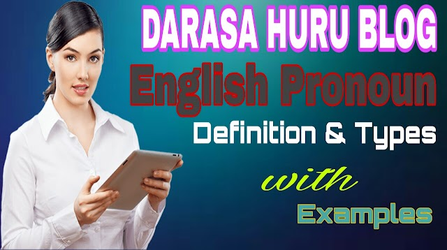 ENGLISH PRONOUN - DEFINITION -TYPES AND EXAMPLES