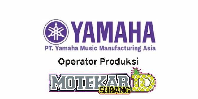 Lowongan PT Yamaha Music Manufacturing Asia Maret 2021 - Motekar Subang