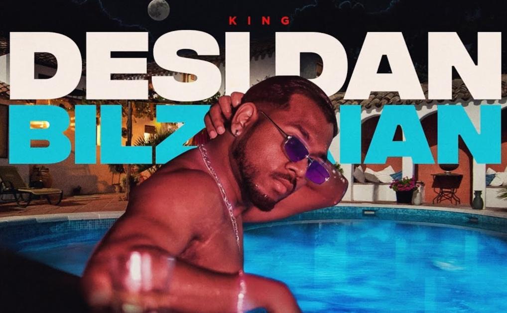 Desi Dan Bilzerian Lyrics - King