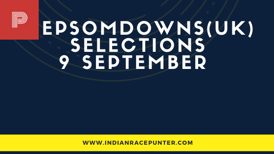 Epsom Downs UK Race Selections 9 September