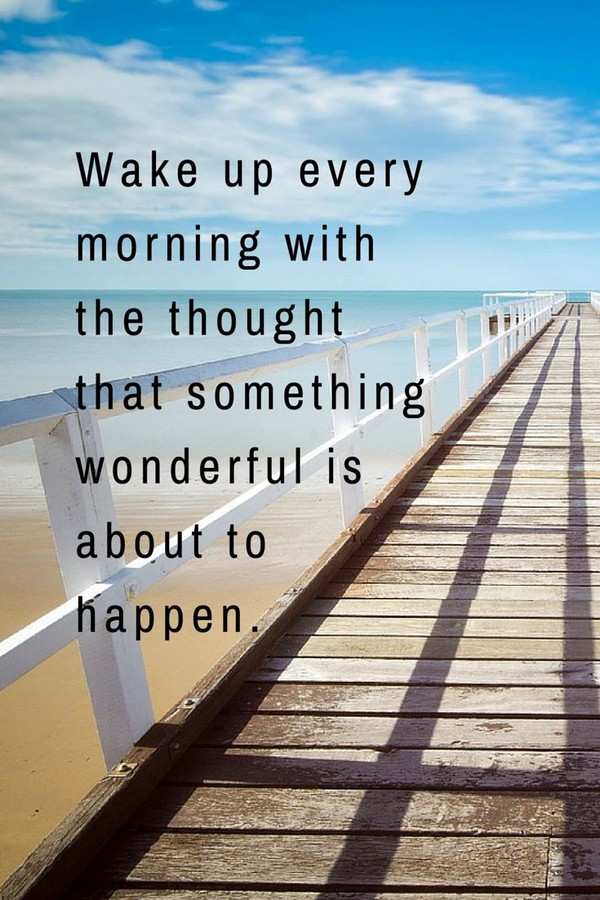 something wonderful is about to happen positive morning quotes