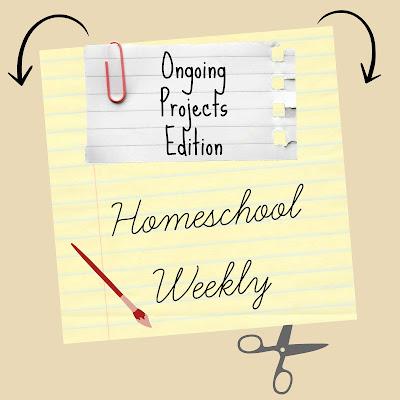 Homeschool Weekly - Ongoing Projects Edition on Homeschool Coffee Break @ kympossibleblog.blogspot.com