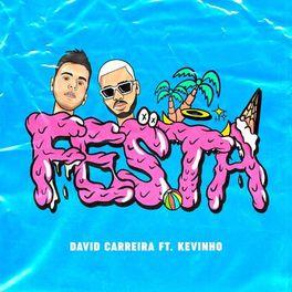 Download Música Festa - David Carreira e Mc Kevinho Mp3