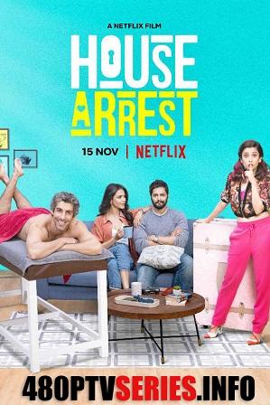 House Arrest (2019) 300MB Full Hindi Movie Download 480p Web-DL thumbnail