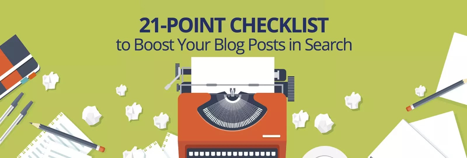 21 Point Checklist To Boost Your Blog Posts On The Search Engine [Infographic]