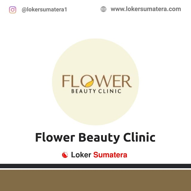 Lowongan Kerja Pekanbaru: Flower Beauty Clinic Desember 2020