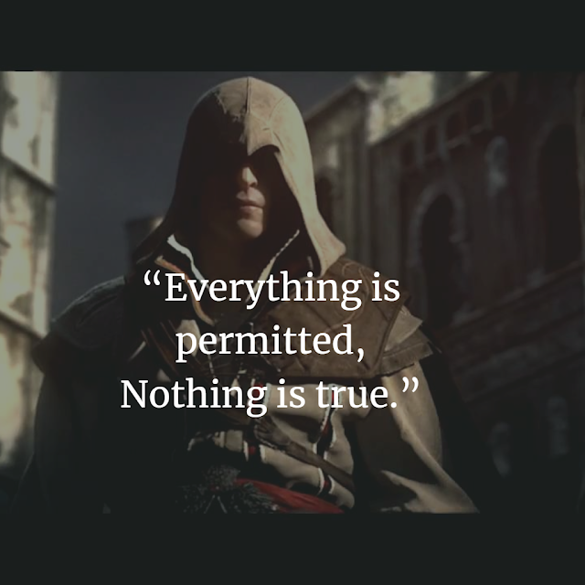 Assassin's Creed Inspirational Quotes  every thing is permitted