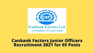 Canbank Factors Junior Officers Recruitment 2021 for 05 Posts