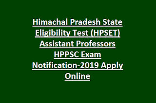 Himachal Pradesh State Eligibility Test (HPSET) Assistant Professors HPPSC Exam Notification-2019 Apply Online