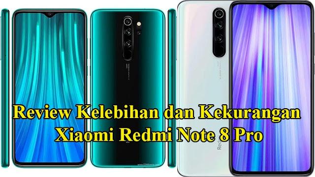 Review kelebihan dan kekurangan Xiaomi redmi note 8 pro