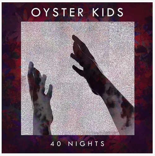 Oyster Kids 40 Nights