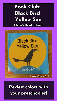 A Mom's Quest to Teach: Book Club: Black Bird Yellow Sun; book cover of Black Bird Yellow Sun; Review colors with your preschooler