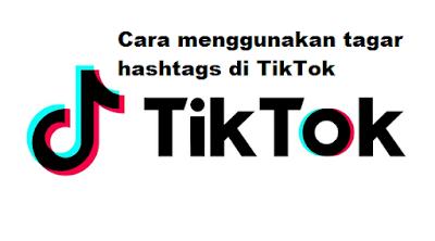 Cara menggunakan tagar hashtags di TikTok