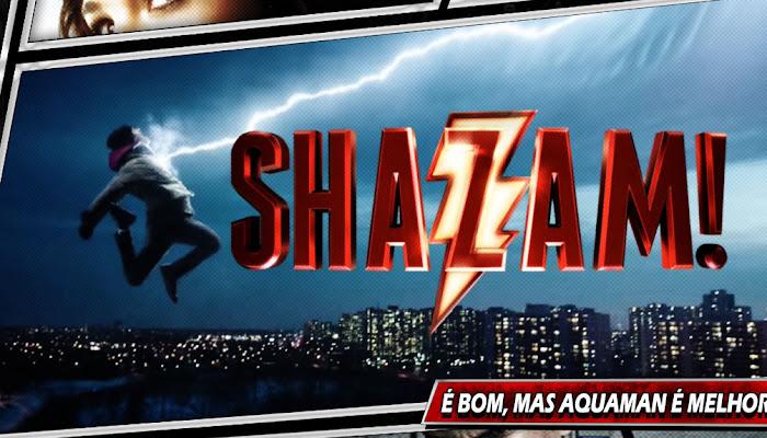 SHAZAM | Confira nossa resenha com spoilers