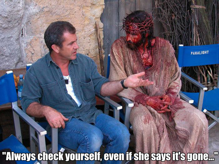 "Jesus Caption Competition ""Always check yourself, even if she says it's gone..."""